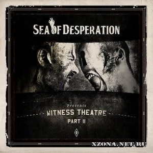 Sea of Desperation - The Shards-Witness Theatre Part 2 (2011)
