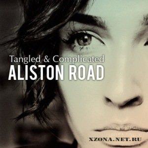 Aliston Road - Tangled & Complicated [Single] (2011)