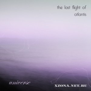 The Last Flight Of Atlantis - Universe [Single] (2011)