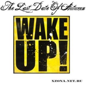The Last Date of Autumn - Wake Up! [Single] (2011)