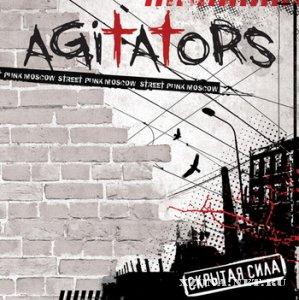 Agitators - 2 Альбома (2008 - 2010)