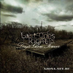 Last Ones Right - Days gone forever (Single) (2011)