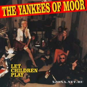 The Yankees of Moor - Let Children Play (2011)