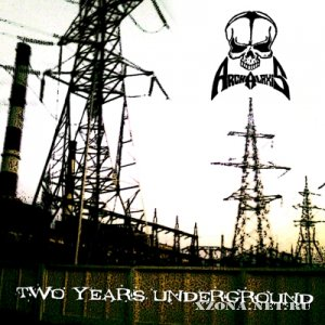 ArchAlaxiS - Two Years Underground [EP] (2011)