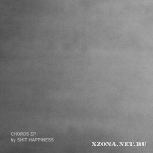 Shit Happiness - Chords (EP) (2011)