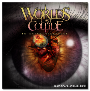 Worlds Last Collide - In Every Heartbeat (EP) (2011)