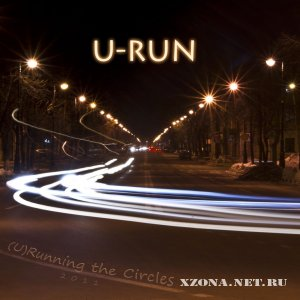 U-Run - (U)Running the Circles (LP) (2011)