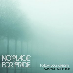 No Place For Pride - Follow Your Dream (EP) (2011)
