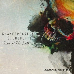 Shakespeare's Silhouette - Time Of The Lost Dreams (EP) (2011)