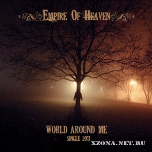 Empire Of Heaven - world around me (single) (2011)