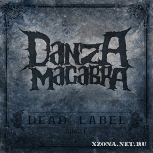Danza Macabra - Dead Label (Single) (2011)