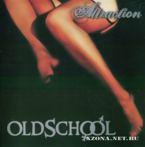 Old School - Attraction (2011)