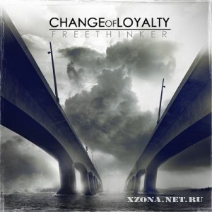 Change of Loyalty - Freethinker (2011)