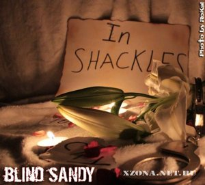 Blind sandy - In Shackles (2011)
