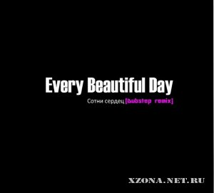 Every Beautiful Day - ����� ������ (Dubstep Remix) (2011)
