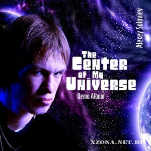 Alexey Soloviev - The Center of My Universe (Demo) (2011)