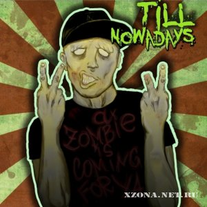 Till Nowadays - Zombies Are Coming For Ya (Single) (2011)