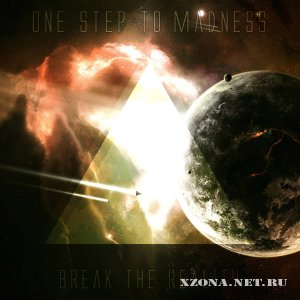 One Step to Madness - Break the Reality (Single) (2011)