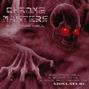 Chrome masters - Evil from hell (EP) (2011)