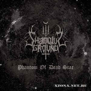 Shadows Ground – Phantom Of Dead Star (2011)