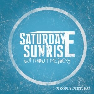 Saturday Sunrise - Without Melody [EP] (2011)