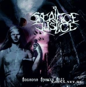 Sacrifice Justice - Someone Speaks Shit (2011)
