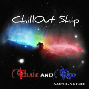 ChillOut Ship - Blue and Red [EP] (2010)