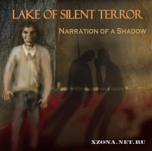 Lake Of Silent Terror (L.O.S.T.) - Narration Of A Shadow (2011)