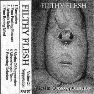Filthy Flesh - Victim Of Suppuration (Demo) (1998)