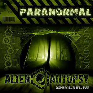 Alien Autopsy - Paranormal (EP) (2011)