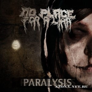 No Place For A Liar - Paralysis (Single) (2012)