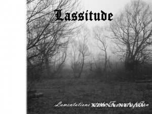 Lassitude - Lamentations at the Funeral of the Sun (2012)