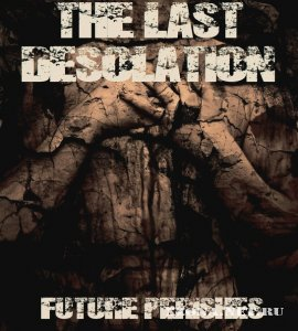 The Last Desolation - Future Perishes (Single) (2011)