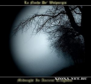 La Noche De' Walpurgis - Midnight In Ancient Kingdom (2012)