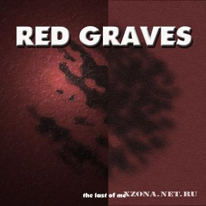 Red Graves - The Last Of Me (2011)