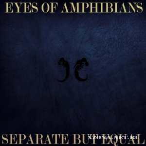 Eyes of Amphibians - Separate But Equal [EP] (2012)
