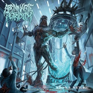 Abominable Putridity - The Anomalies Of Artificial Origin (2012)