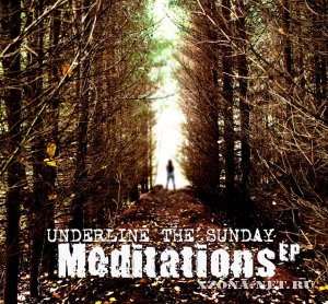Underline The Sunday - Meditations (EP) (2012)