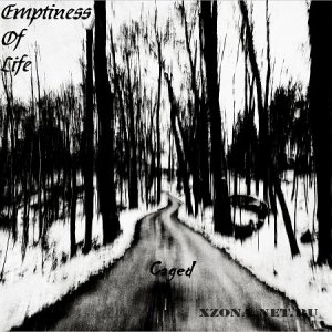 Emptiness Of Life - Caged (2012)
