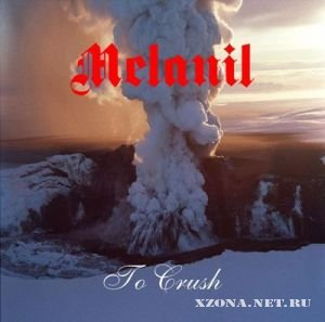 Melanil - To Crush [Single] (2012)