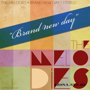 The Melodies - Brand New Day (2012)