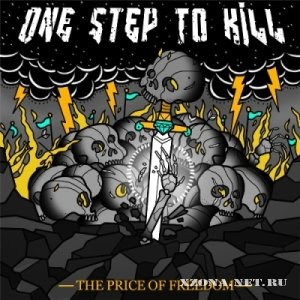 One Step To Kill - Цена Свободы [Single] (2012)