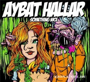 Aybat Hallar - Something Nice (2012)