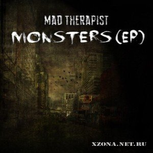 Mad Therapist - Monsters [EP] (2012)