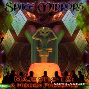 Space Mirrors - Majestic-12: A Hidden Presence (2008)