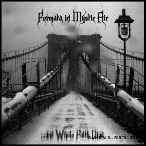 Fermata in Mystic Air - ...and Whole Faith Died (EP) (2009)