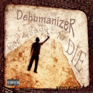 DehumanizeR - Get Ready To Die (EP) (2012)