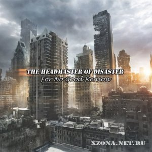 The Headmaster of Disaster - For No Good Reason [EP] (2012)