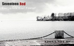 Seventeen Red - Everywhere Ever Forever (2012)