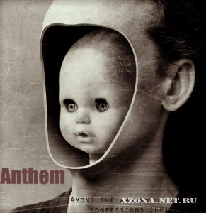 Anthem - Among the absurd confessions (EP) (2012)